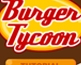 The Burger Tycoon